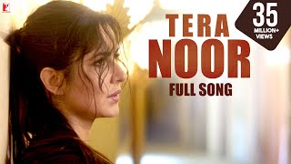 Download Tera Noor - Full Song | Tiger Zinda Hai | Katrina Kaif | Salman Khan | Jyoti | Vishal and Shekhar Video