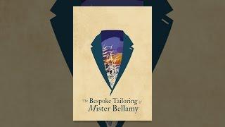 Download Bespoke Tailoring of Mr. Bellamy Video