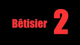 Download Bêtisier n°2 [600... Merci] Video