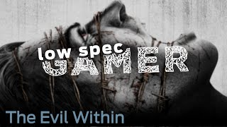 Download LowSpecGamer: the Evil Within with lowest graphics possible (Halloween special part 2) Video