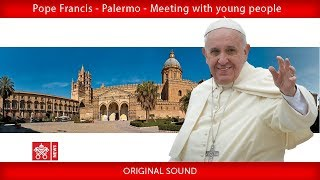 Download Pope Francis – Palermo – Meeting with Young People Video