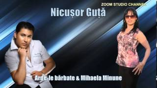 Download NICUSOR GUTA & MIHAELA MINUNE - ARDE-LE BARBATE, ZOOM STUDIO Video