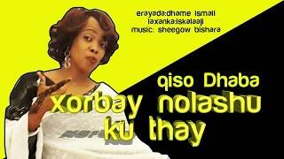 Download KHADRA SILIMO (XORBAY NOLASHU KU TAHAY) QISO DHABA 2016 HD Video