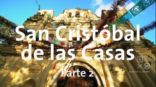 Download San Cristóbal de las casas | Parte 2 Video