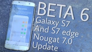 Download Galaxy S7 & S7 Edge 7.0 BETA 6 Nougat Update Video