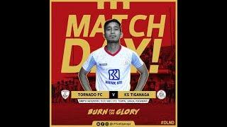 Download TORNADO FC v KS TIGANAGA [LIGA 3 NASIONAL 2019] Video
