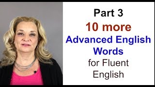 Download part 3 - 10 Advanced English Words for Fluent English Video