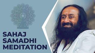 Download Sahaj Samadhi Meditation - Sri Sri Ravi Shankar Video