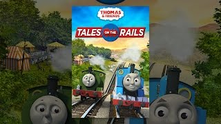 Download Thomas & Friends: Tales On the Rails Video