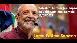 Download Palestra: Auto-organização | Lama Padma Samten Video