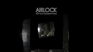 Download Airlock Or How To Say Goodbye In Space Video