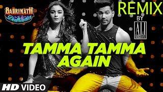 Download Tamma Tamma Again Remix | Remix 2017 | DJ Ali Merchant | Varun , Alia | ″Badrinath Ki Dulhania″ Video