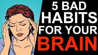 Download 5 Bad Habits That Damage Your Brain Video