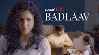 Download Badlaav | Ft. Neha Iyer and Gaurav Khanna | Women's Day Special | Blush Video