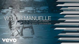 Download Víctor Manuelle - Salsa Pa' Olvidar las Penas (Audio) ft. Gilberto Santa Rosa Video
