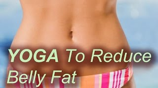 Download 4 Yoga Poses to Reduce Belly Fat Video