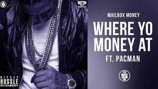 Download Where Yo Money At (feat. Pacman) - Nipsey Hussle (Mailbox Money) Video