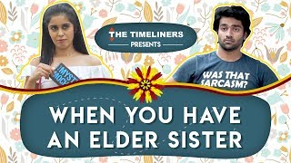 Download When You Have An Elder Sister | The Timeliners Video