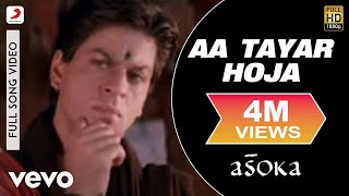 Download Aa Tayar Hoja - Asoka | Sunidhi Chauhan | Anu Malik Video
