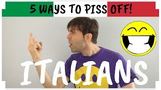 Download 5 Ways To PISS OFF Italians! Video