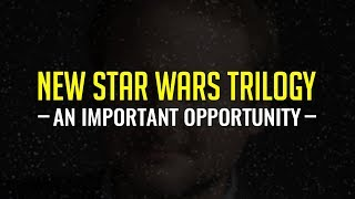 Download There's a New Star Wars Trilogy Coming - An Important Opportunity Video