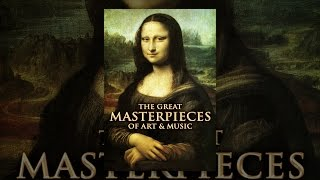 Download The Great Masterpieces of Art & Music Video