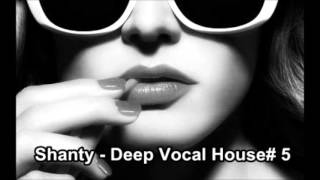 Download Shanty - Deep Vocal House# 5 Video