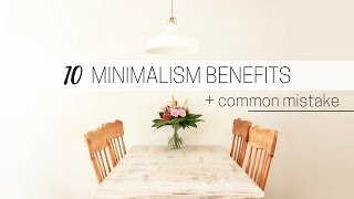 Download BENEFITS OF MINIMALISM » + common minimalism mistake Video