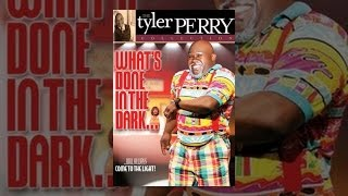 Download Tyler Perry's What's Done in The Dark - The Play Video
