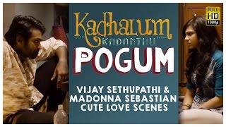 Download Kadhalum Kadandhu Pogum - Vijay Sethupathi & Madonna Sebastian Cute Love Scenes Video