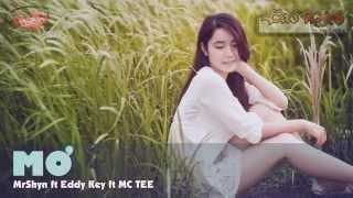 Download MƠ - Mr.Shyn Ft. Eddy Key, Mc Tee [Video Lyric Official HD] Video