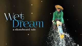 Download Wet Dream: A Skateboard Tale - Official Trailer - Girl Films [HD] Video