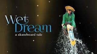 Download Wet Dream: A Skateboard Tale - Official Trailer - Girl Films [HD] Video
