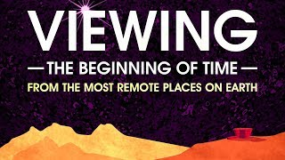 Download Public Lecture   Viewing the Beginning of Time from the Most Remote Places on Earth Video