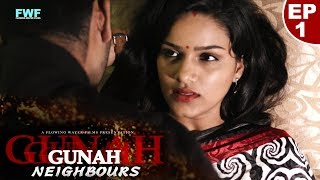 Download Gunah - Neighbours - Episode 01 | गुनाह - पड़ोसी | FWFOriginals Video