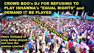 Download Crowd demands Dj Play Ishawna ″Equal Rights″ Souflotv supports Video