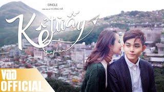 Download KỂ TỪ ẤY (NOBODY LIKE YOU) | MV | JUN PHẠM Video