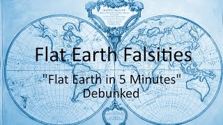 Download Flat Earth Falsities - ″Flat Earth in 5 Minutes″ Debunked Video