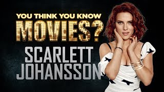 Download Scarlett Johansson - You Think You Know Movies? Video