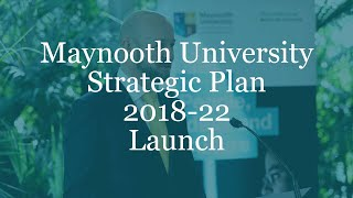 Download Maynooth University Strategic Plan Launch Video
