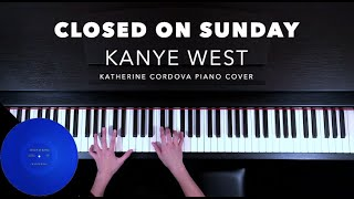 Download Kanye West - Closed On Sunday (HQ piano cover) Video