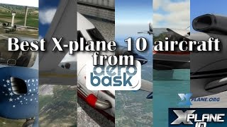 Download The Best X-plane 10 Aircraft from Aerobask Video