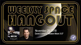Download Weekly Space Hangout: Nov 28, 2018: David Eicher's ″Mission Moon 3-D″ Video