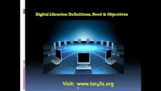 Download Digital Libraries Definition, Need, Objective Video