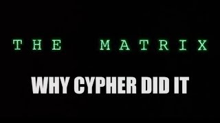 Download THE MATRIX - Why Cypher Did It Video
