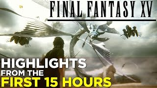 Download Final Fantasy XV: HIGHLIGHTS from the FIRST 15 HOURS (Spoiler-Free!) Video