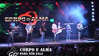 Download CORPO E ALMA - PARA NÃO FALA - PROGRAMA GILMAR BRASIL.wmv Video