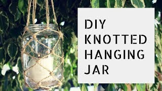 Download DIY - Knotted Hanging Jar Video