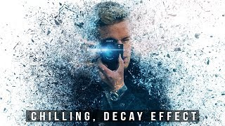 Download Chilling, Decay Effect: Photoshop Tutorial Video
