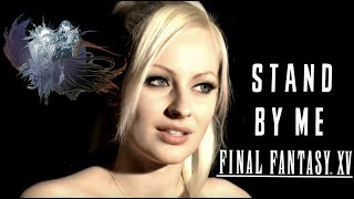 Download Stand By Me - Final Fantasy XV (Florence+The Machine cover) Video